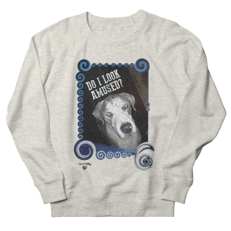 Do I look amused? Men's French Terry Sweatshirt by Smarty Petz's Artist Shop