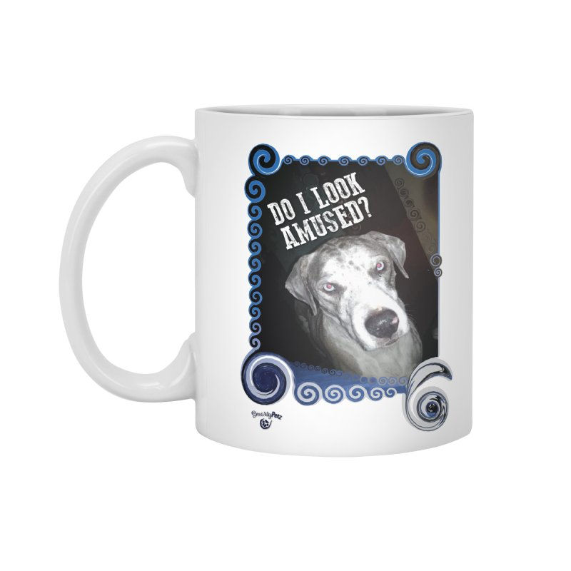 Do I look amused? Accessories Standard Mug by Smarty Petz's Artist Shop