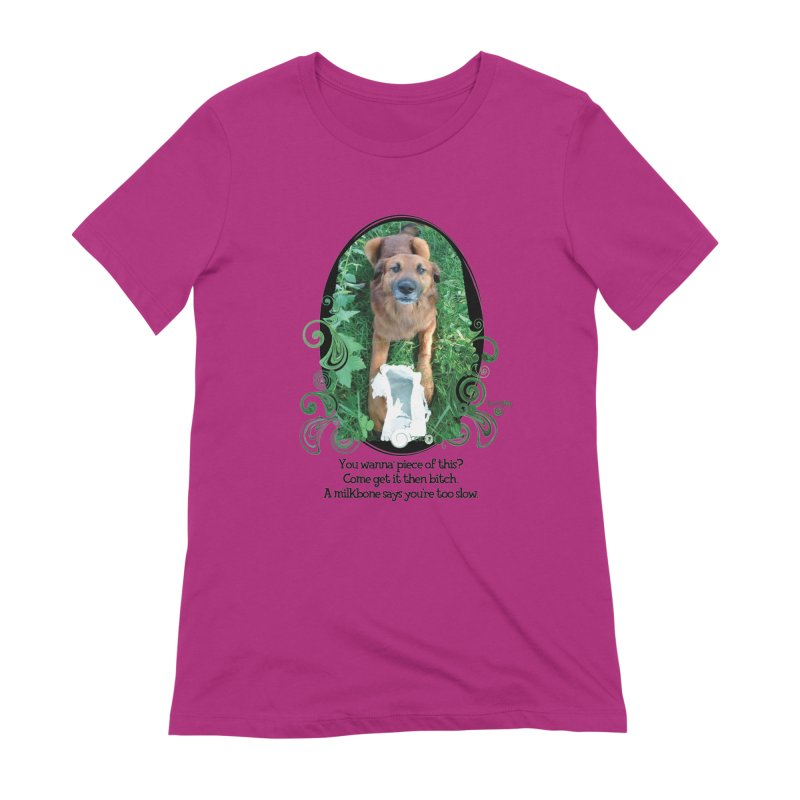 A Milkbone says your too slow. Women's Extra Soft T-Shirt by Smarty Petz's Artist Shop