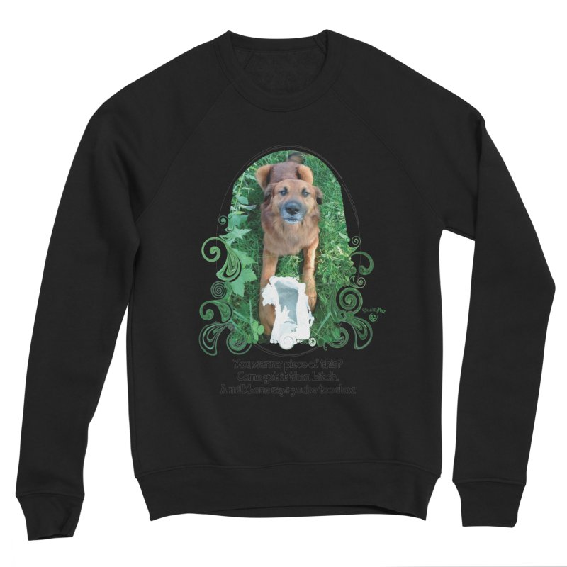 A Milkbone says your too slow. Women's Sponge Fleece Sweatshirt by Smarty Petz's Artist Shop