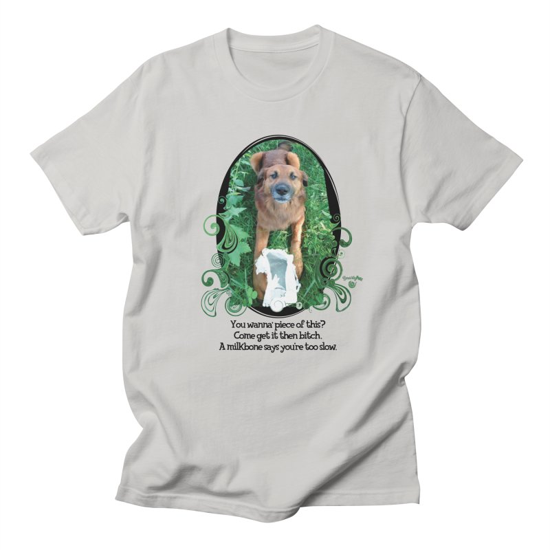 A Milkbone says your too slow. Men's T-Shirt by Smarty Petz's Artist Shop