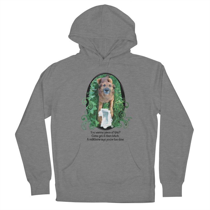 A Milkbone says your too slow. Women's Pullover Hoody by Smarty Petz's Artist Shop