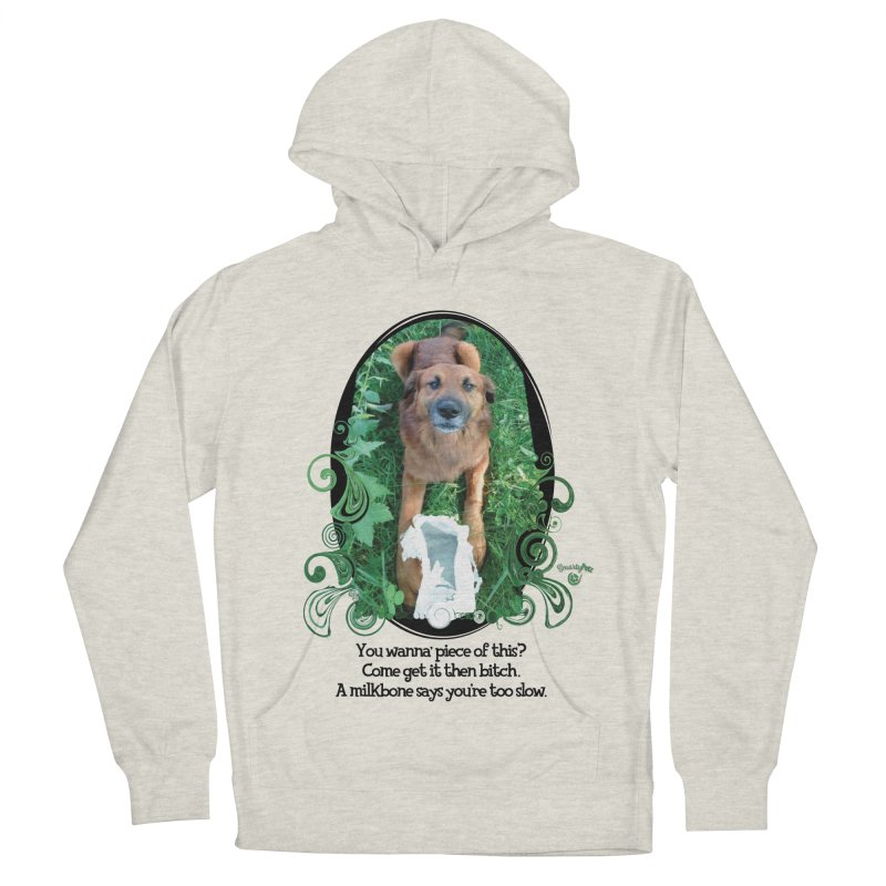 A Milkbone says your too slow. Women's French Terry Pullover Hoody by Smarty Petz's Artist Shop