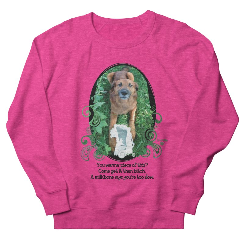 A Milkbone says your too slow. Men's French Terry Sweatshirt by Smarty Petz's Artist Shop