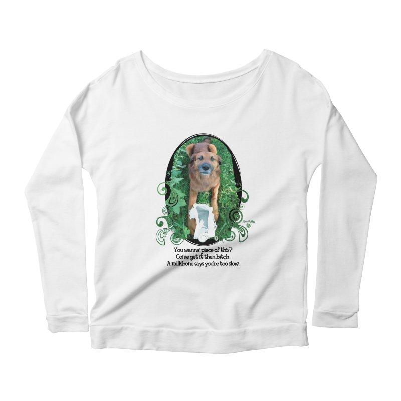 A Milkbone says your too slow. Women's Scoop Neck Longsleeve T-Shirt by Smarty Petz's Artist Shop