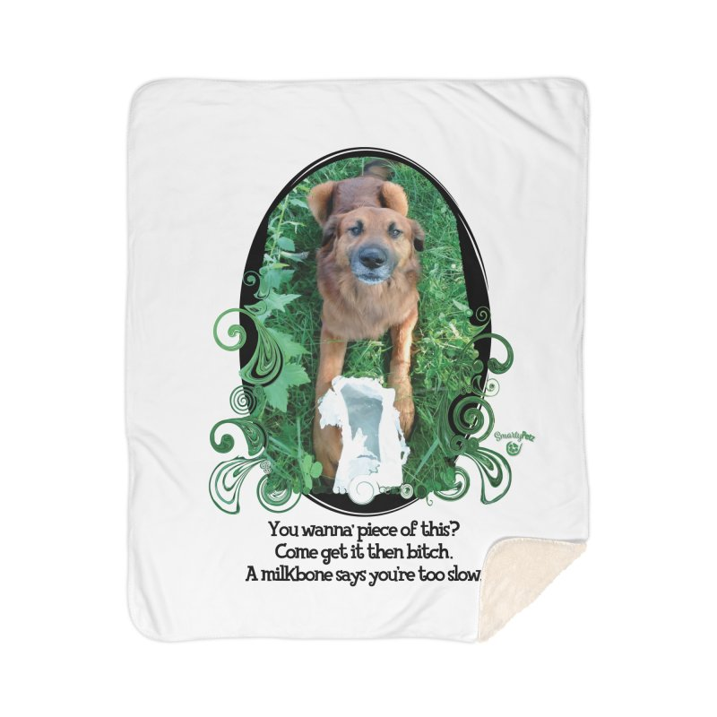 A Milkbone says your too slow. Home Sherpa Blanket Blanket by Smarty Petz's Artist Shop