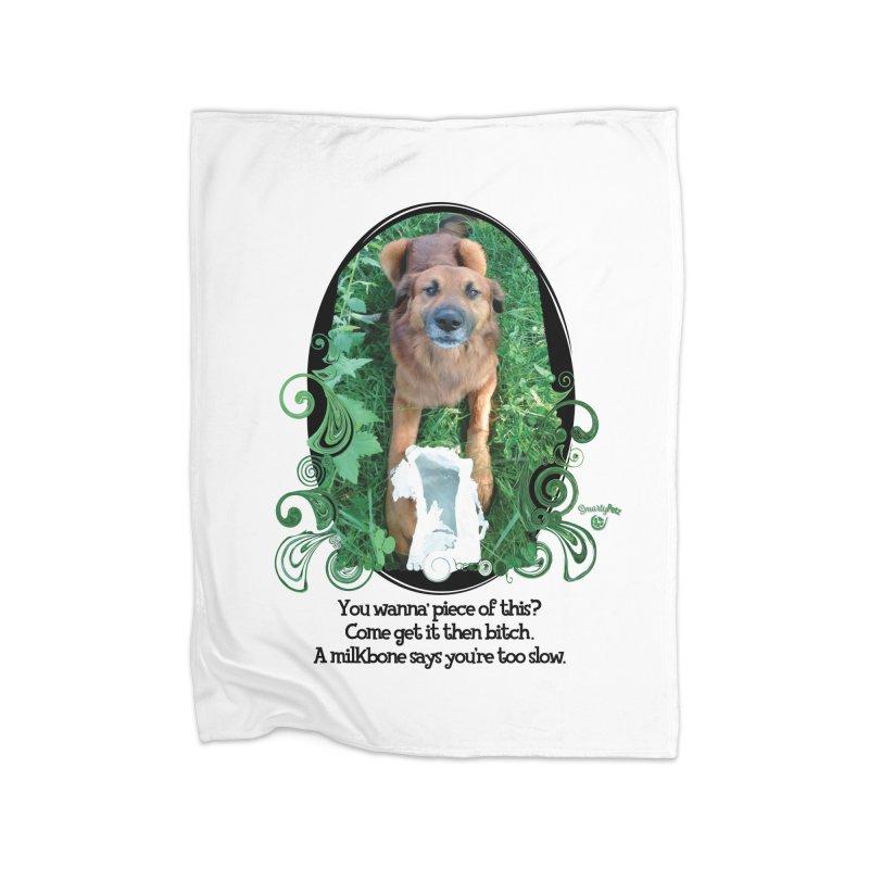 A Milkbone says your too slow. Home Fleece Blanket Blanket by Smarty Petz's Artist Shop
