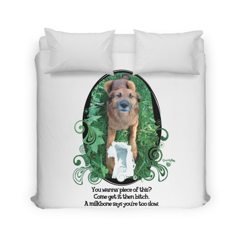 A Milkbone says your too slow. Home Duvet by Smarty Petz's Artist Shop
