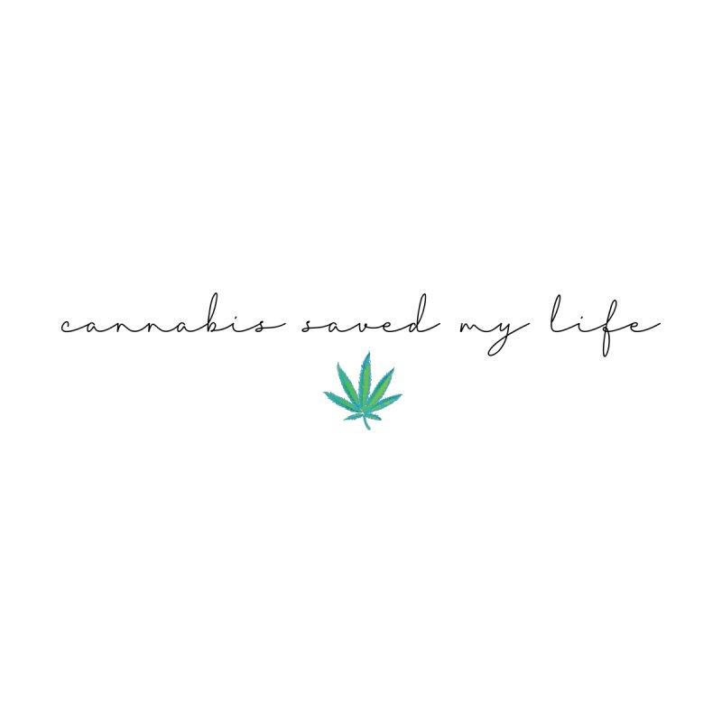 Cannabis Saved My Life Men's T-Shirt by Smokedsamman