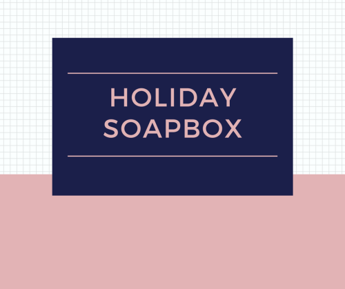 Holiday-Soapbox