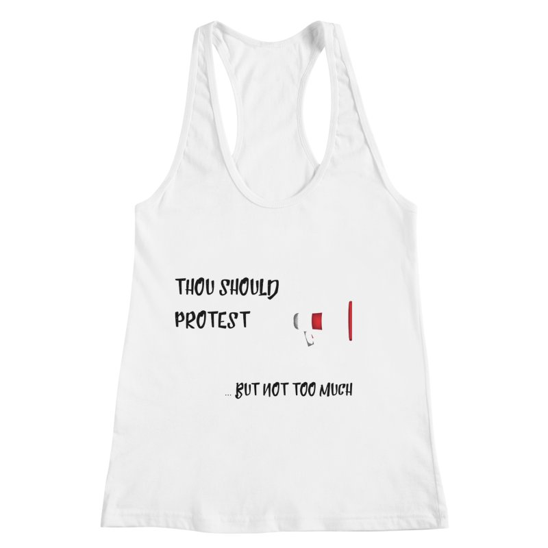 Thou Should Protest design Women's Tank by Soapboxy Boutique