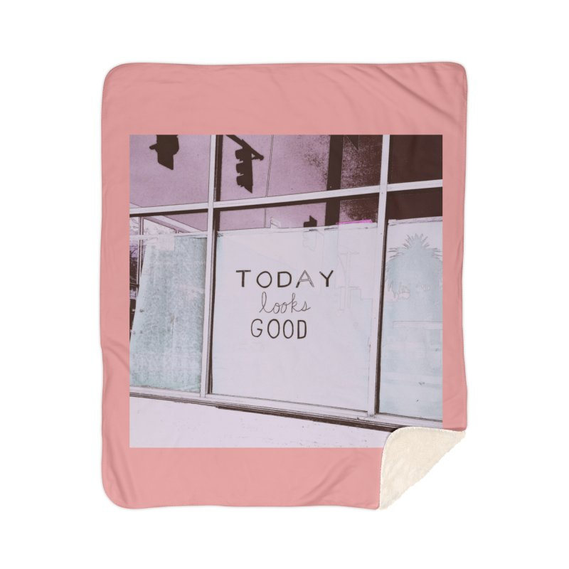 Today looks good Home Sherpa Blanket Blanket by Soapboxy Boutique