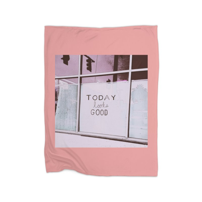 Today looks good Home Fleece Blanket Blanket by Soapboxy Boutique