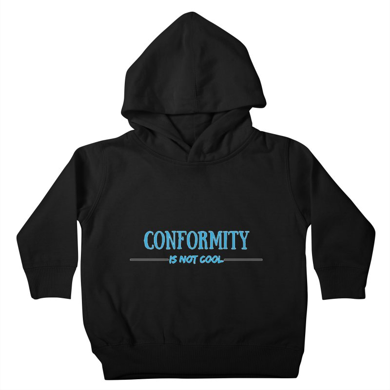 Conformity Kids Toddler Pullover Hoody by Soapboxy Boutique