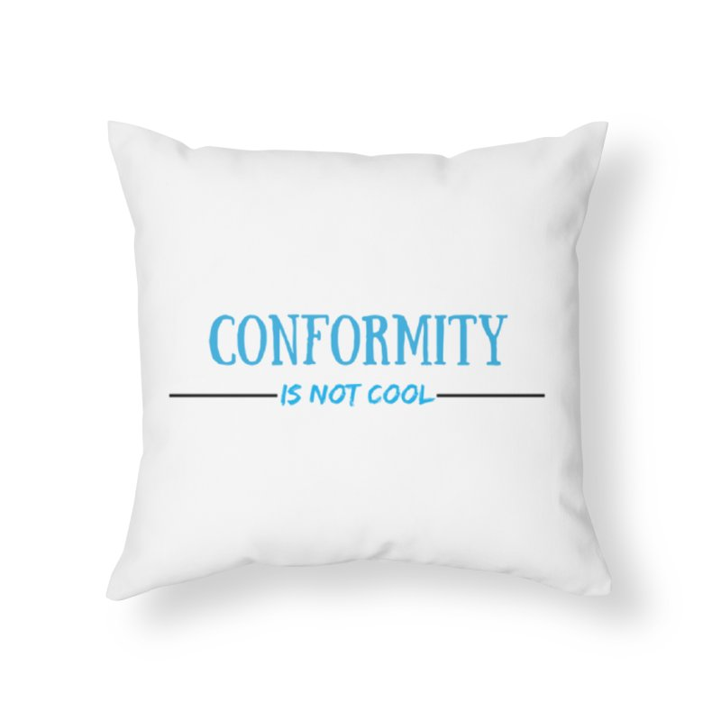 Conformity Home Throw Pillow by Soapboxy Boutique
