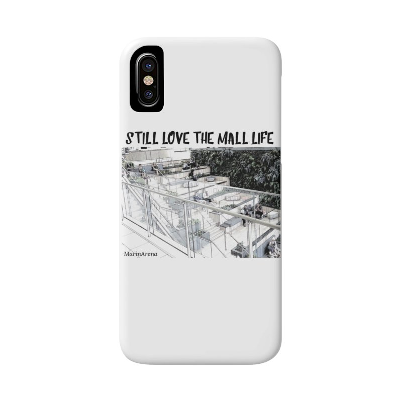 Still love the mall Accessories Phone Case by Soapboxy Boutique