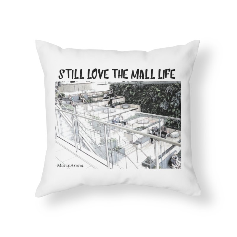 Still love the mall Home Throw Pillow by Soapboxy Boutique