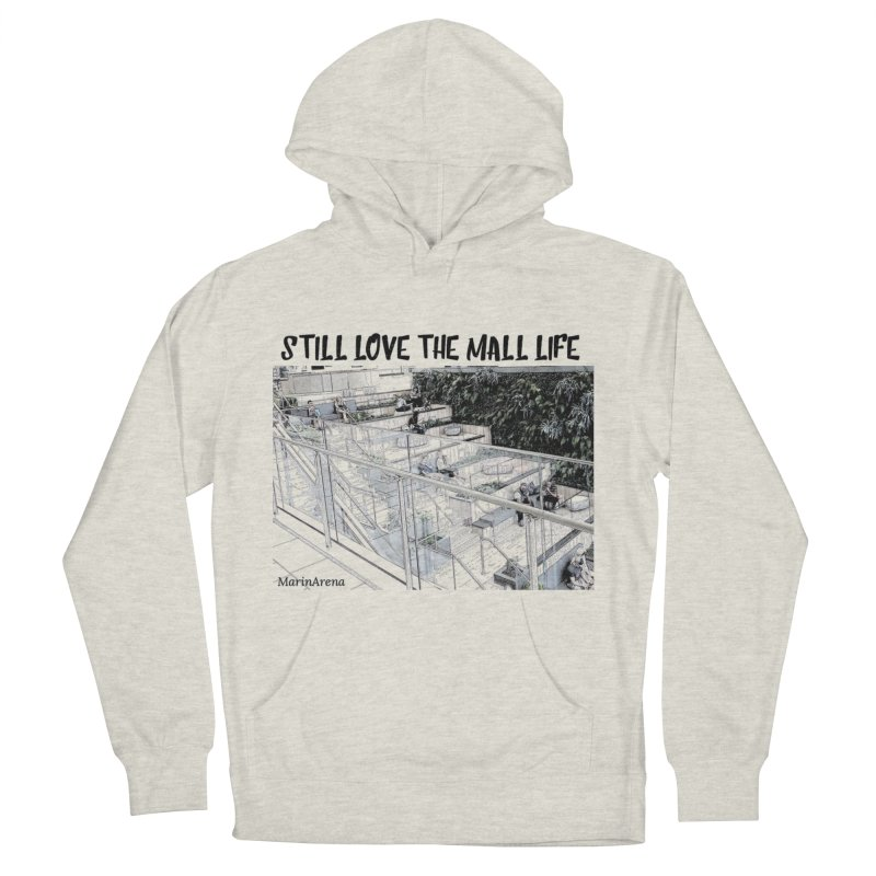 Still love the mall Women's Pullover Hoody by Soapboxy Boutique