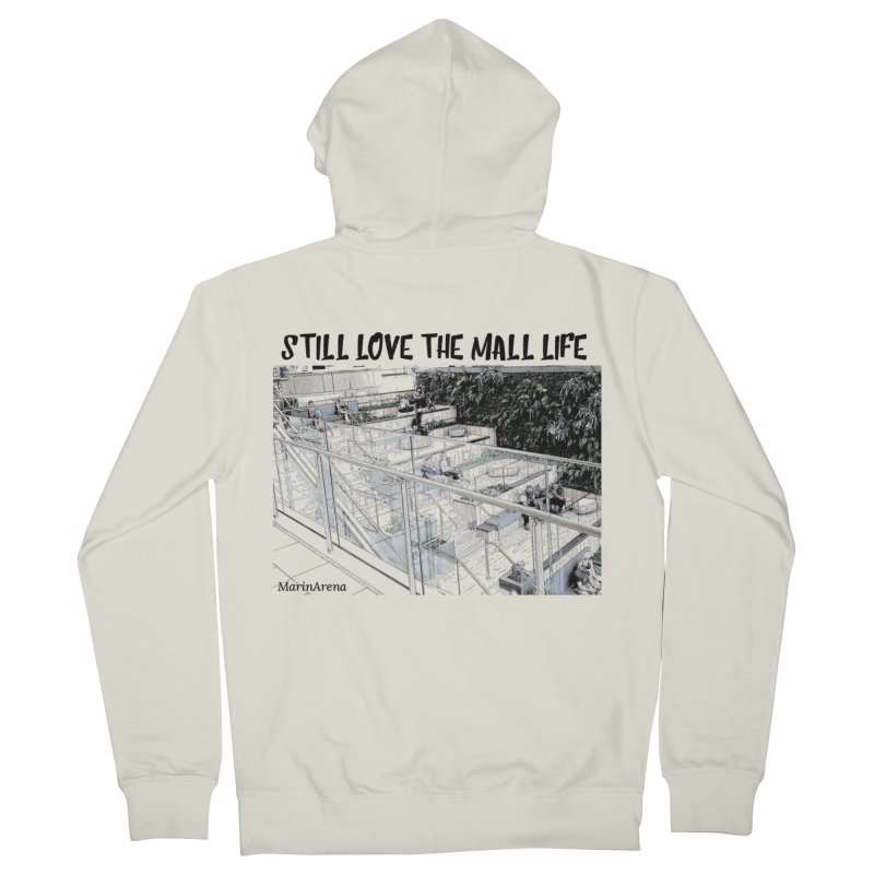 Still love the mall Women's Zip-Up Hoody by Soapboxy Boutique
