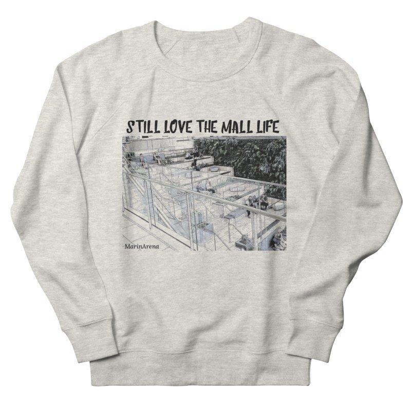 Still love the mall Women's Sweatshirt by Soapboxy Boutique