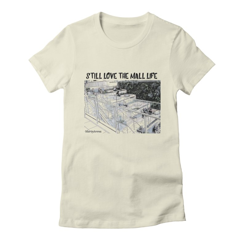 Still love the mall Women's T-Shirt by Soapboxy Boutique