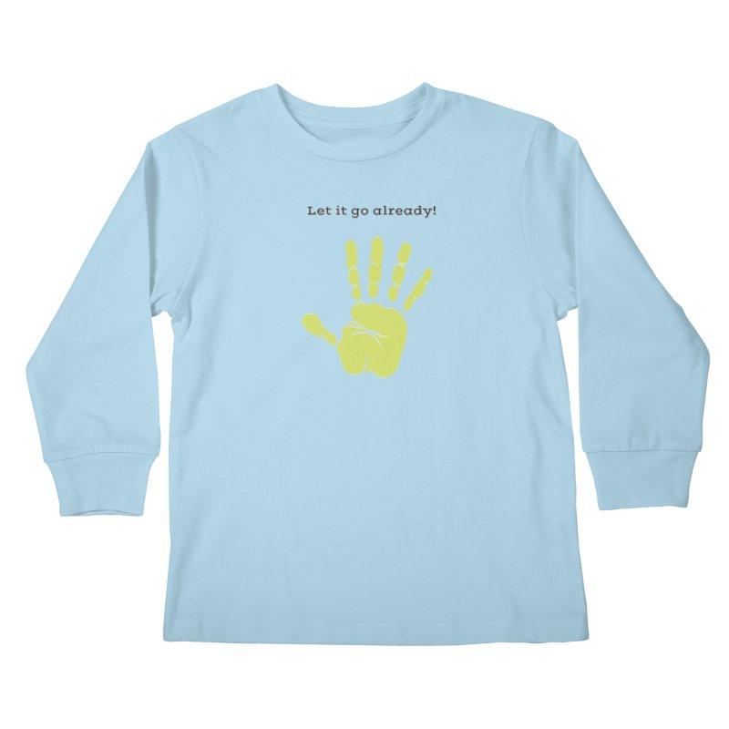 Let it go Kids Longsleeve T-Shirt by Soapboxy Boutique