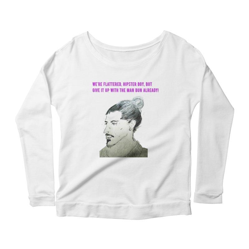 No man bun Women's Longsleeve T-Shirt by Soapboxy Boutique