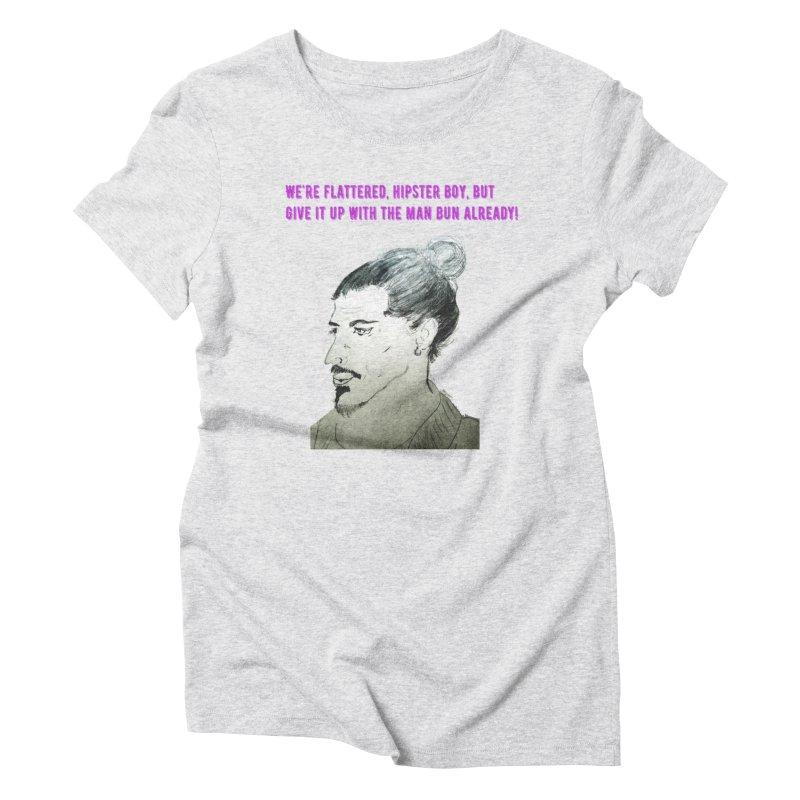 No man bun Women's T-Shirt by Soapboxy Boutique