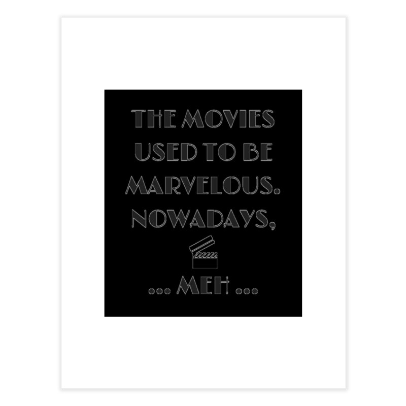 Movies Meh Home Fine Art Print by Soapboxy Boutique