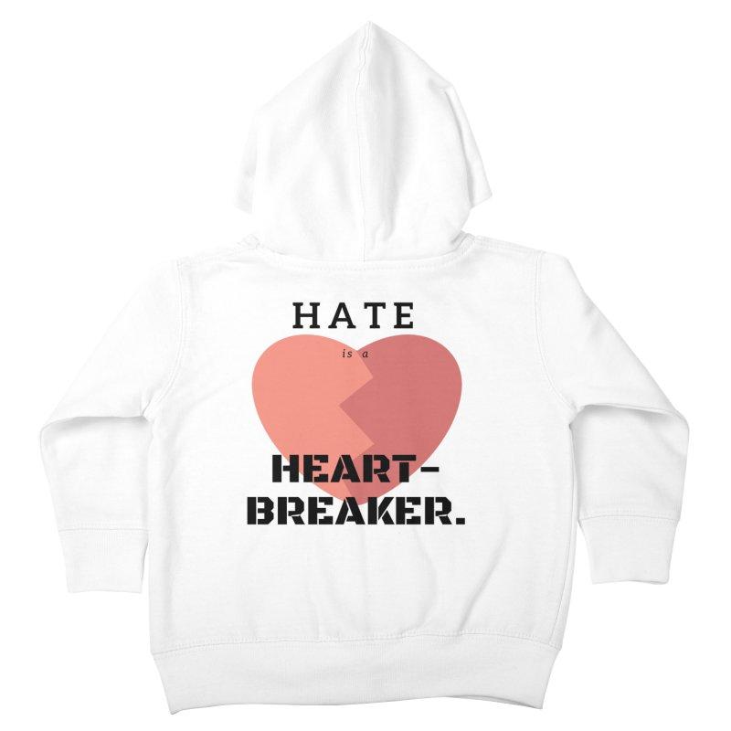 Hate is a heart-breaker Kids Toddler Zip-Up Hoody by Soapboxy Boutique
