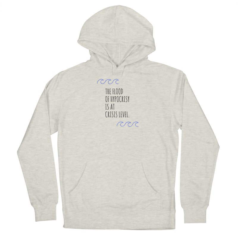 Flood of Hypocrisy Men's Pullover Hoody by Soapboxy Boutique