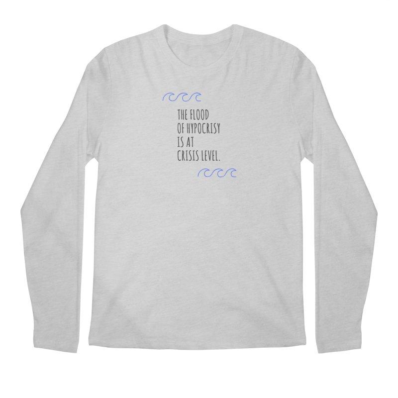 Flood of Hypocrisy Men's Longsleeve T-Shirt by Soapboxy Boutique