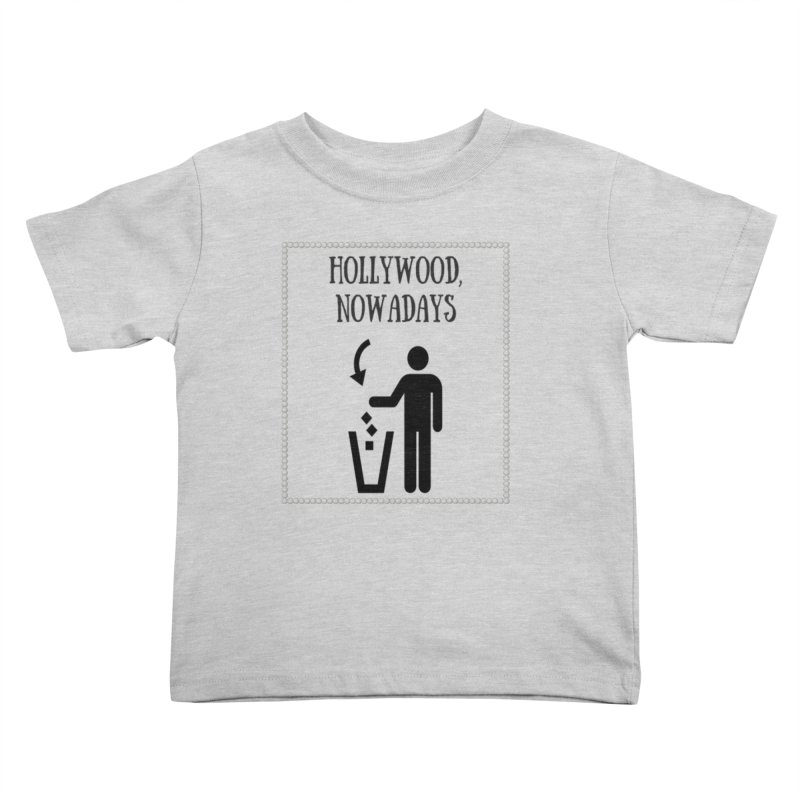 Hollywood, Nowadays Kids Toddler T-Shirt by Soapboxy Boutique