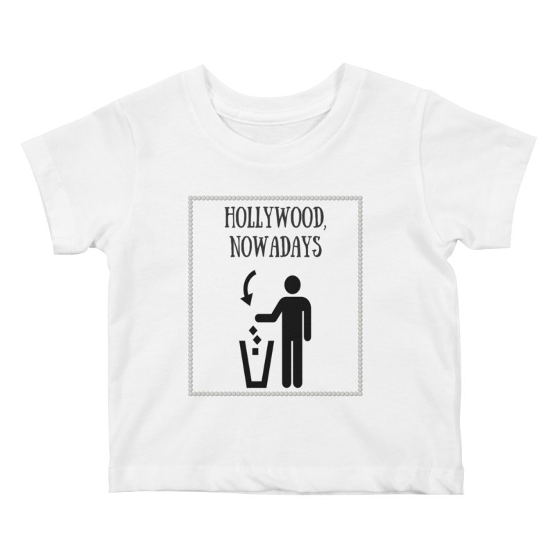 Hollywood, Nowadays Kids Baby T-Shirt by Soapboxy Boutique