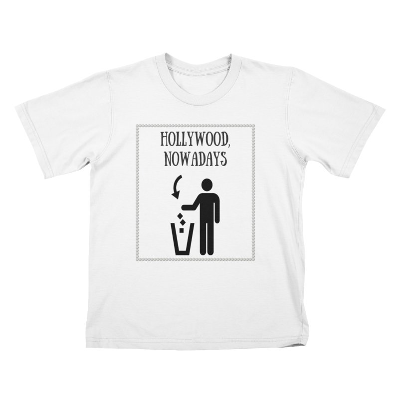 Hollywood, Nowadays Kids T-Shirt by Soapboxy Boutique