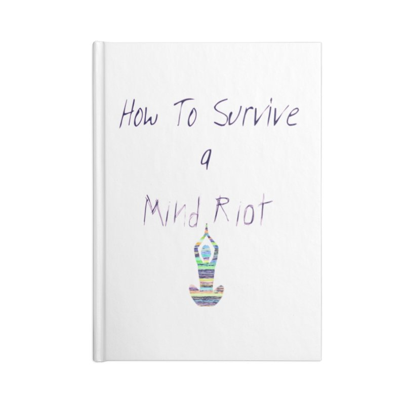 Survive mind riot Accessories Blank Journal Notebook by Soapboxy Boutique