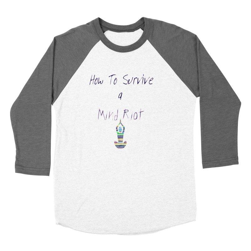 Survive mind riot Women's Baseball Triblend Longsleeve T-Shirt by Soapboxy Boutique