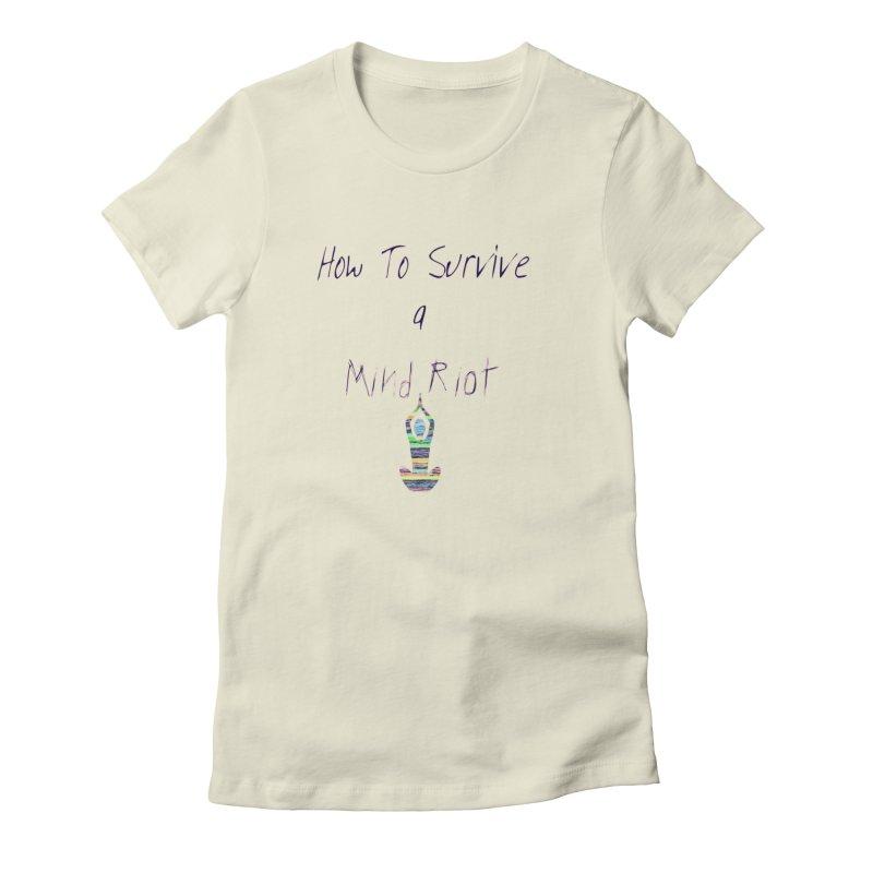 Survive mind riot Women's T-Shirt by Soapboxy Boutique