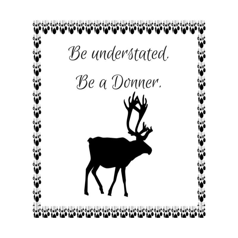 Be a Donner Women's Tank by Soapboxy Boutique
