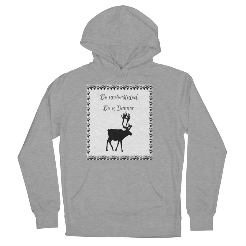 Be a Donner Women's Pullover Hoody by Soapboxy Boutique