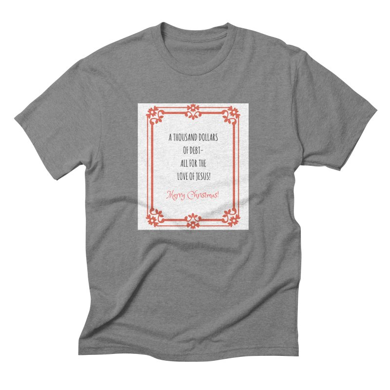 All for the love of Jesus in Men's Triblend T-Shirt Grey Triblend by Soapboxy Boutique