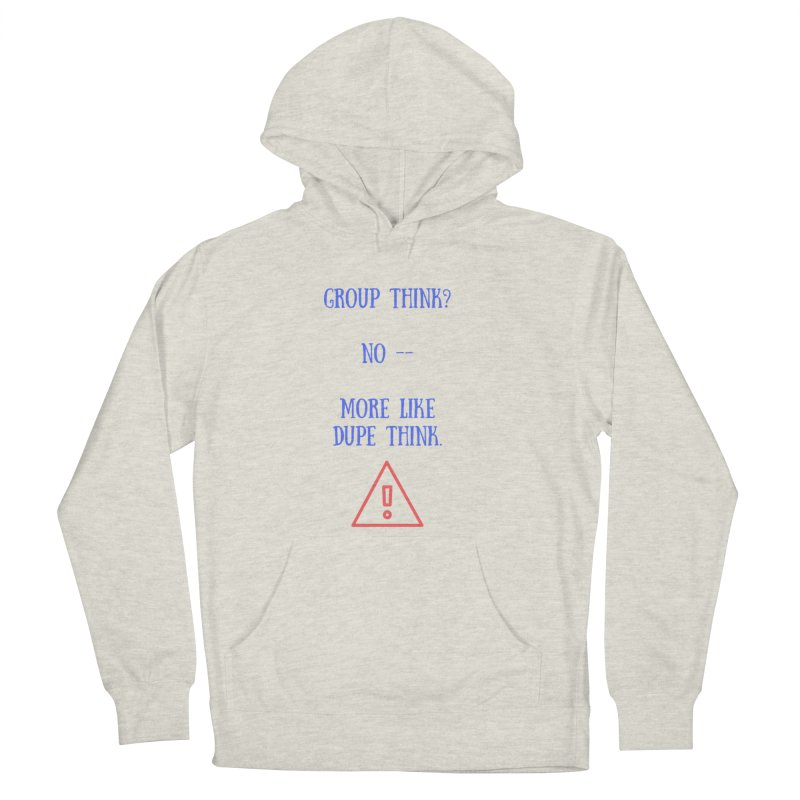 Group think Women's Pullover Hoody by Soapboxy Boutique