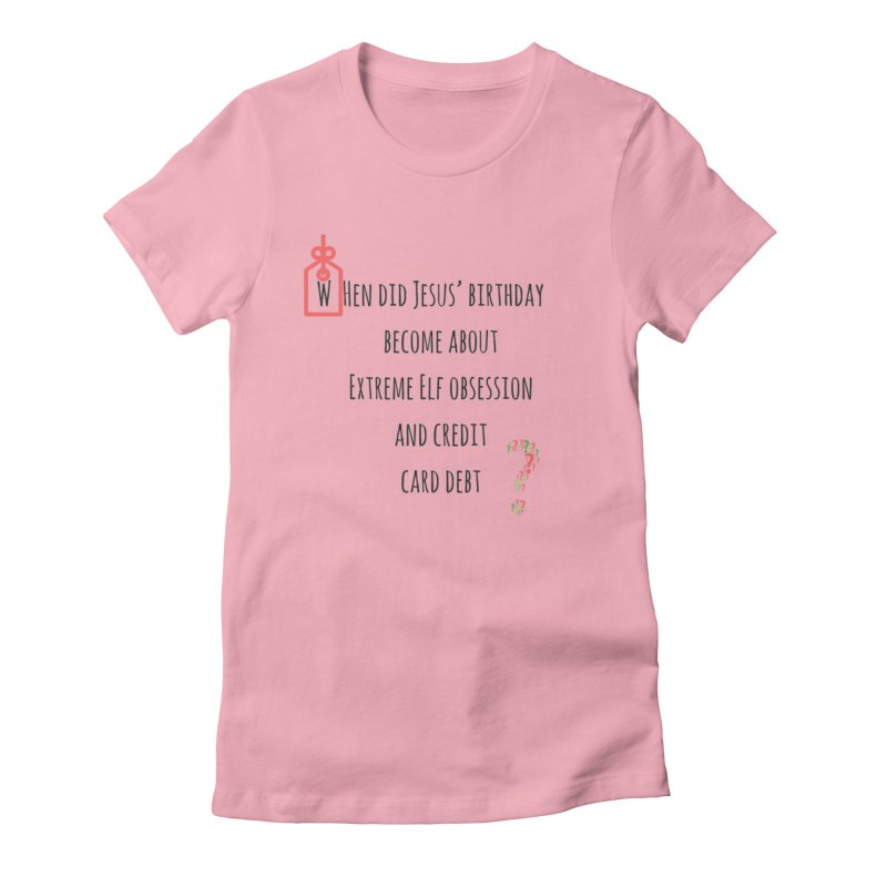 Elf obssession and credit card debt in Women's Fitted T-Shirt Light Pink by Soapboxy Boutique