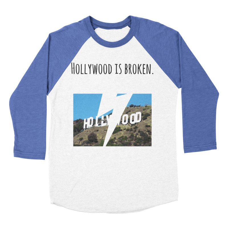 Hollywood is broken Women's Baseball Triblend Longsleeve T-Shirt by Soapboxy Boutique