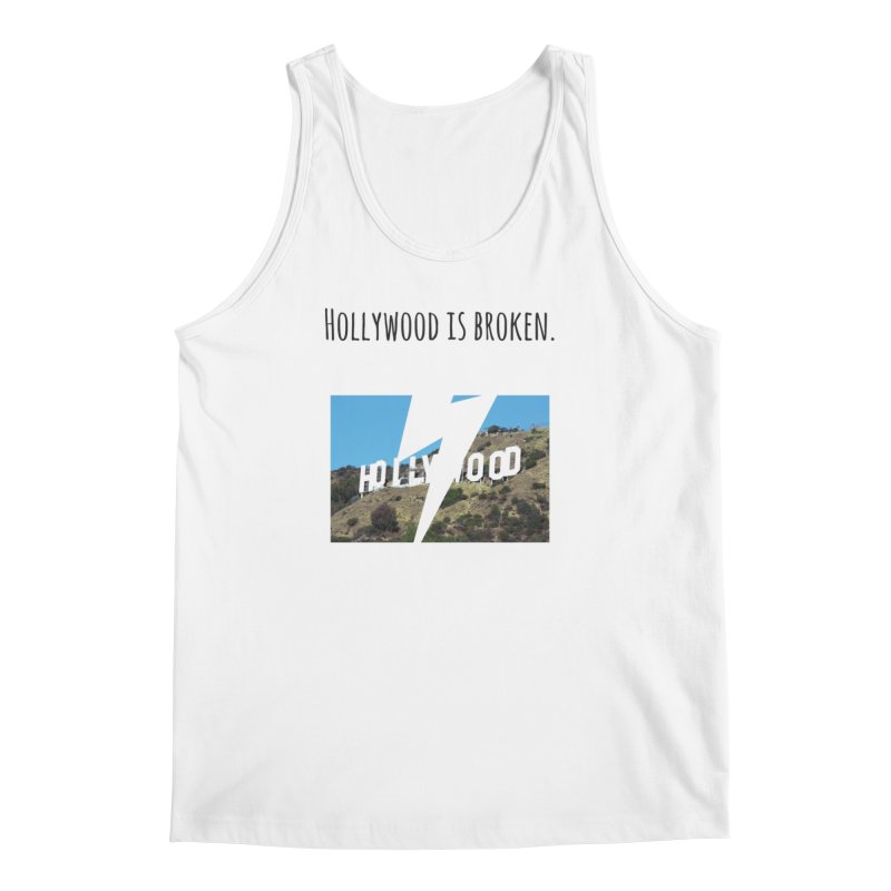 Hollywood is broken Men's Tank by Soapboxy Boutique