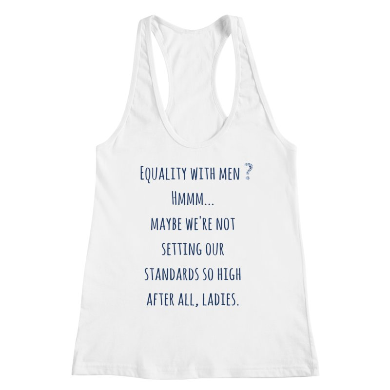 Equality with men, ladies? Women's Tank by Soapboxy Boutique