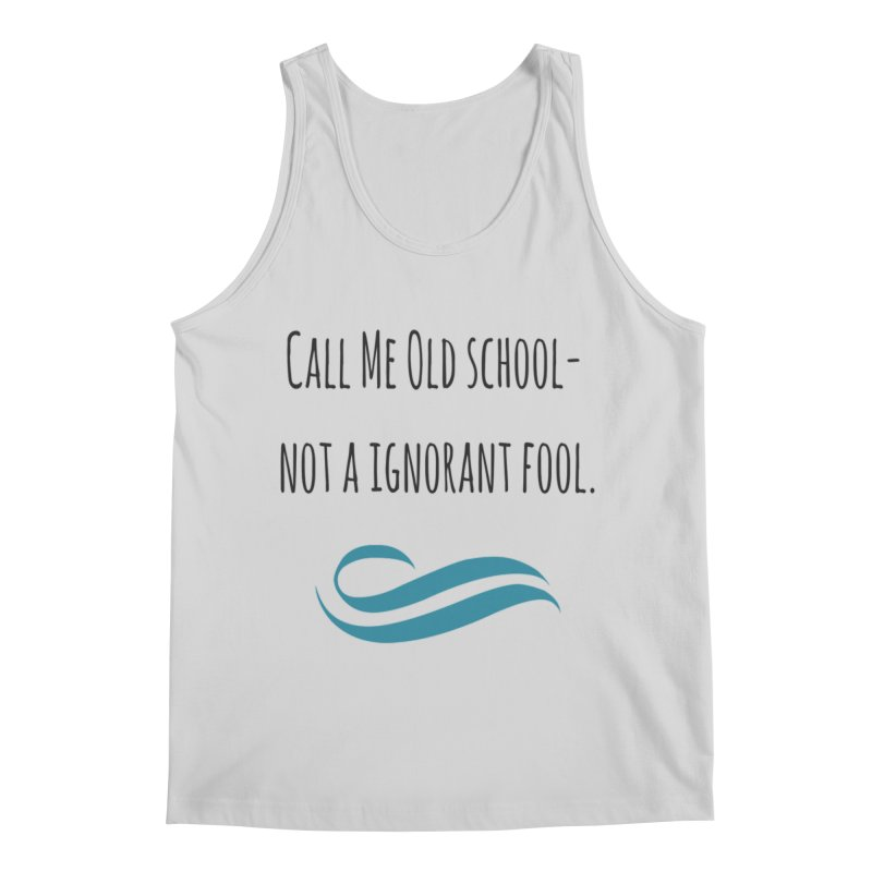 Call me old school... Men's Regular Tank by Soapboxy Boutique