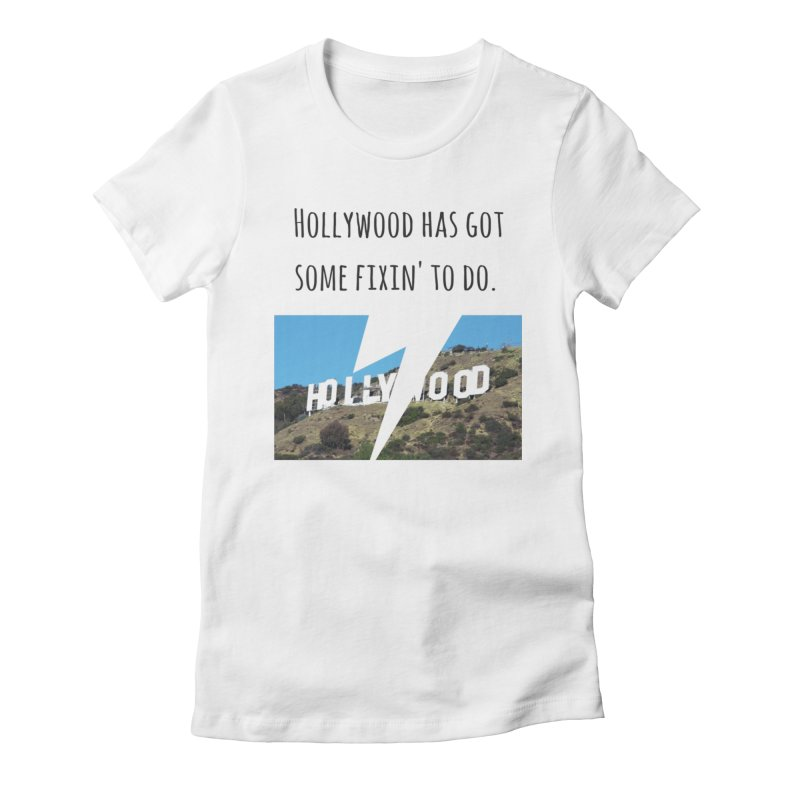 Hollywood... fixin' to do Women's Fitted T-Shirt by Soapboxy Boutique