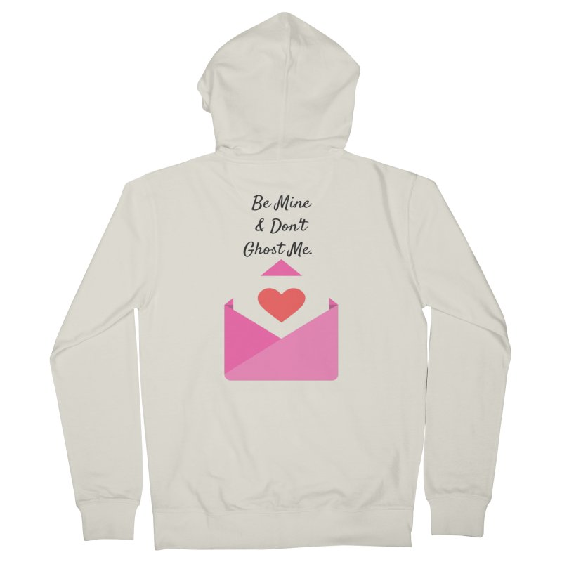 Be mine & don't ghost in Women's French Terry Zip-Up Hoody Heather Oatmeal by Soapboxy Boutique