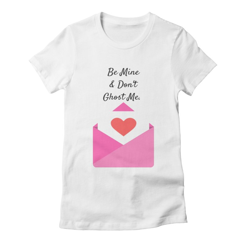 Be mine & don't ghost Women's Fitted T-Shirt by Soapboxy Boutique